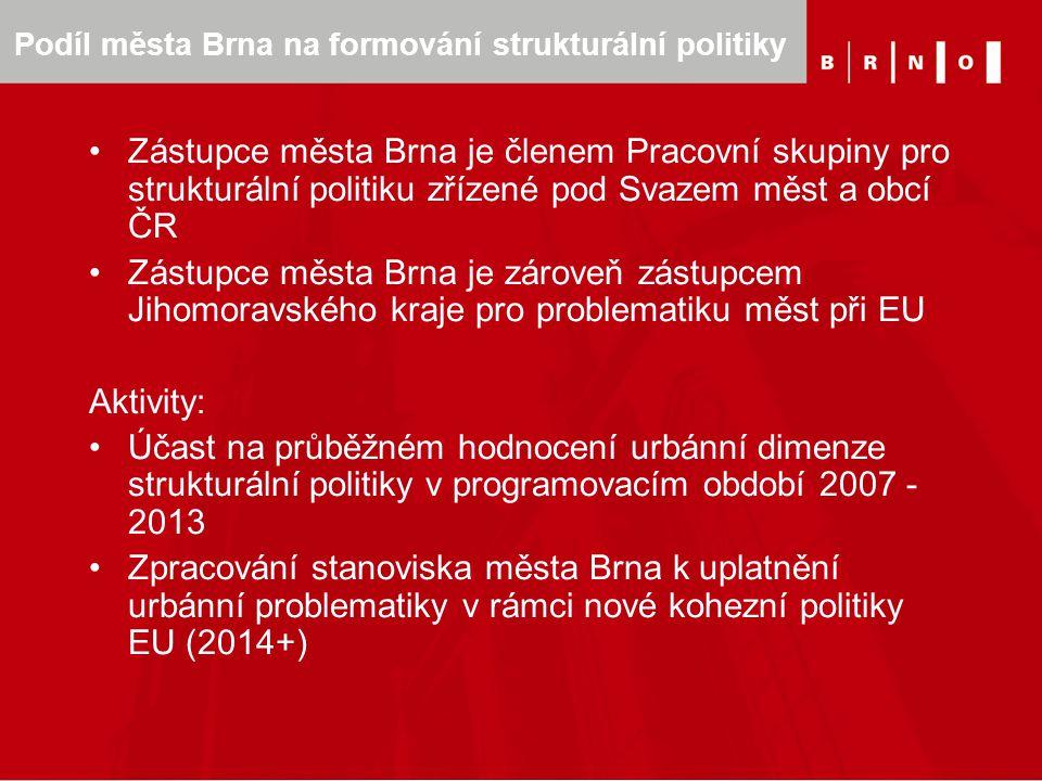 Podíl města Brna na formování strukturální politiky Zástupce města Brna je členem Pracovní skupiny pro strukturální politiku zřízené pod Svazem měst a