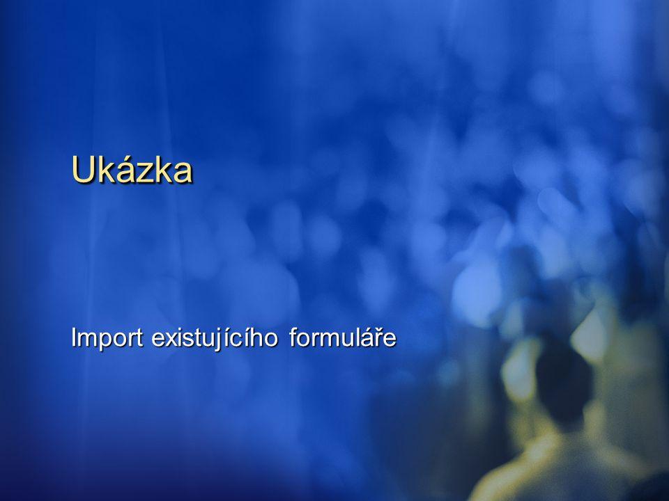 UkázkaUkázka Import existujícího formuláře