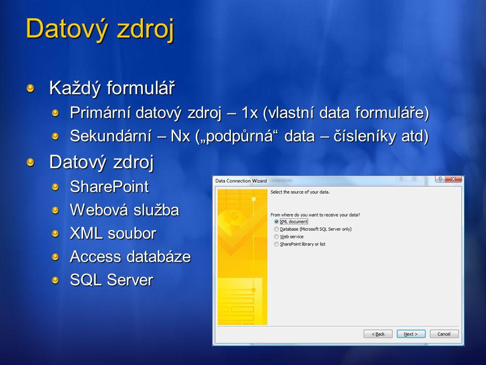 """Datový zdroj Každý formulář Primární datový zdroj – 1x (vlastní data formuláře) Sekundární – Nx (""""podpůrná"""" data – čísleníky atd) Datový zdroj SharePo"""