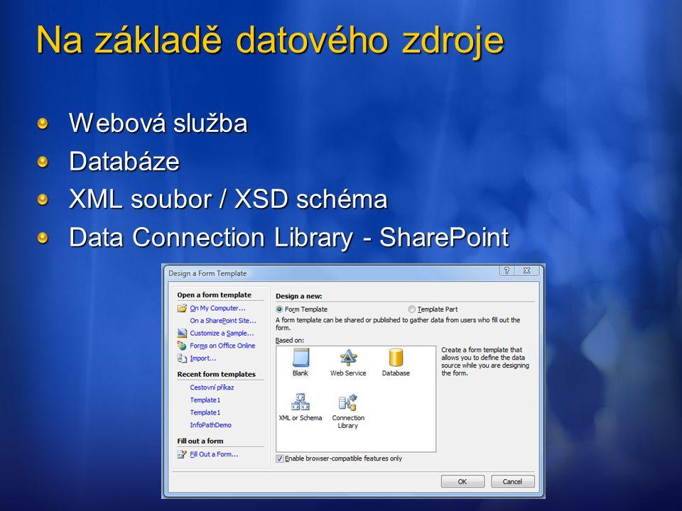 Na základě datového zdroje Webová služba Databáze XML soubor / XSD schéma Data Connection Library - SharePoint