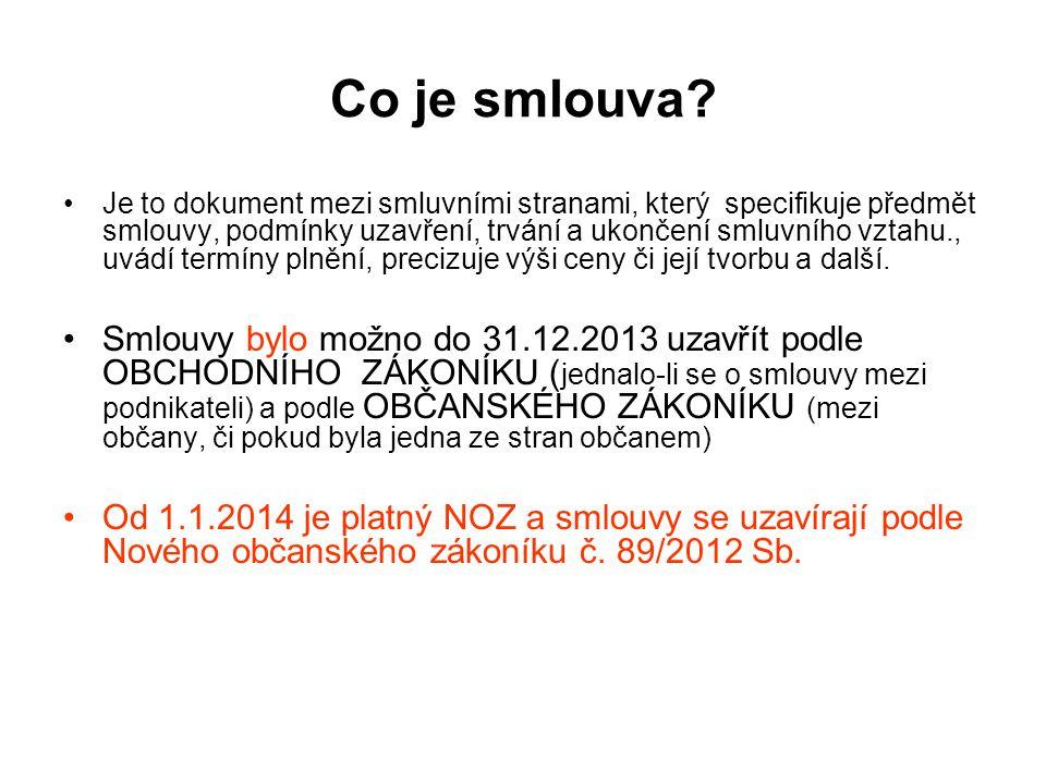 Dříve tedy do 31.12.2013 ex.typy smluv – tzv.