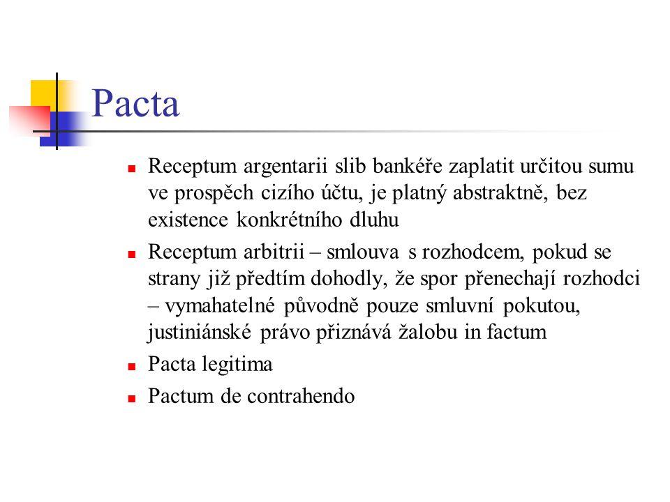 Pacta Receptum argentarii slib bankéře zaplatit určitou sumu ve prospěch cizího účtu, je platný abstraktně, bez existence konkrétního dluhu Receptum a