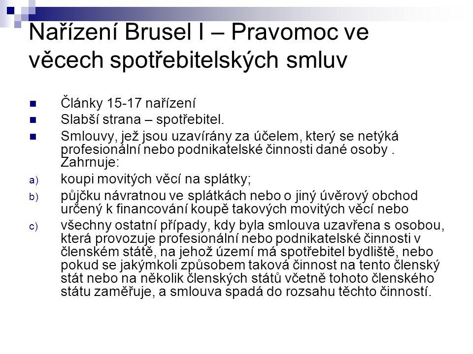 Nařízení Brusel I – Pravomoc ve věcech spotřebitelských smluv Na základě čl.