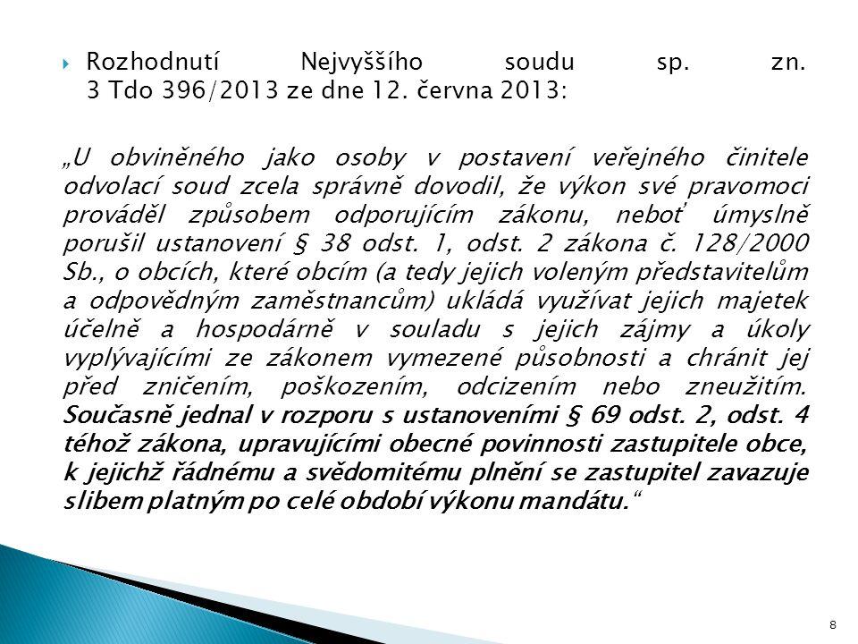 """8  Rozhodnutí Nejvyššího soudu sp. zn. 3 Tdo 396/2013 ze dne 12. června 2013: """"U obviněného jako osoby v postavení veřejného činitele odvolací soud z"""