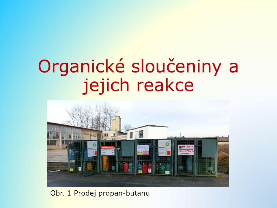 Organické sloučeniny a jejich reakce Obr. 1 Prodej propan-butanu