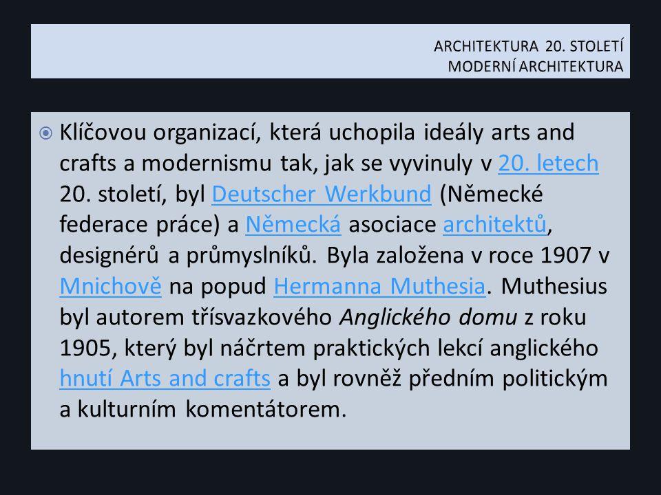  Klíčovou organizací, která uchopila ideály arts and crafts a modernismu tak, jak se vyvinuly v 20.