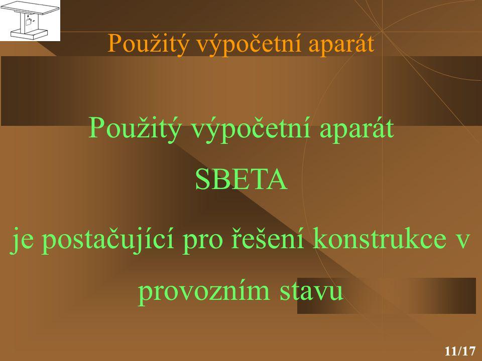 11/17 Použitý výpočetní aparát SBETA je postačující pro řešení konstrukce v provozním stavu Použitý výpočetní aparát