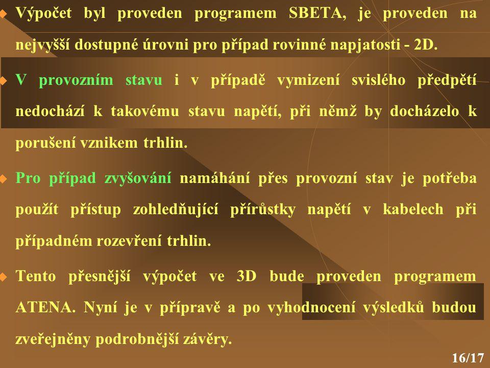 16/17  Výpočet byl proveden programem SBETA, je proveden na nejvyšší dostupné úrovni pro případ rovinné napjatosti - 2D.