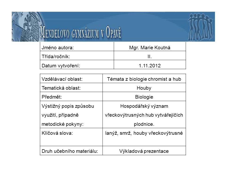  mykorhizní vřeckovýtrusná houba  mají specifickou vůni  velmi ceněné koření