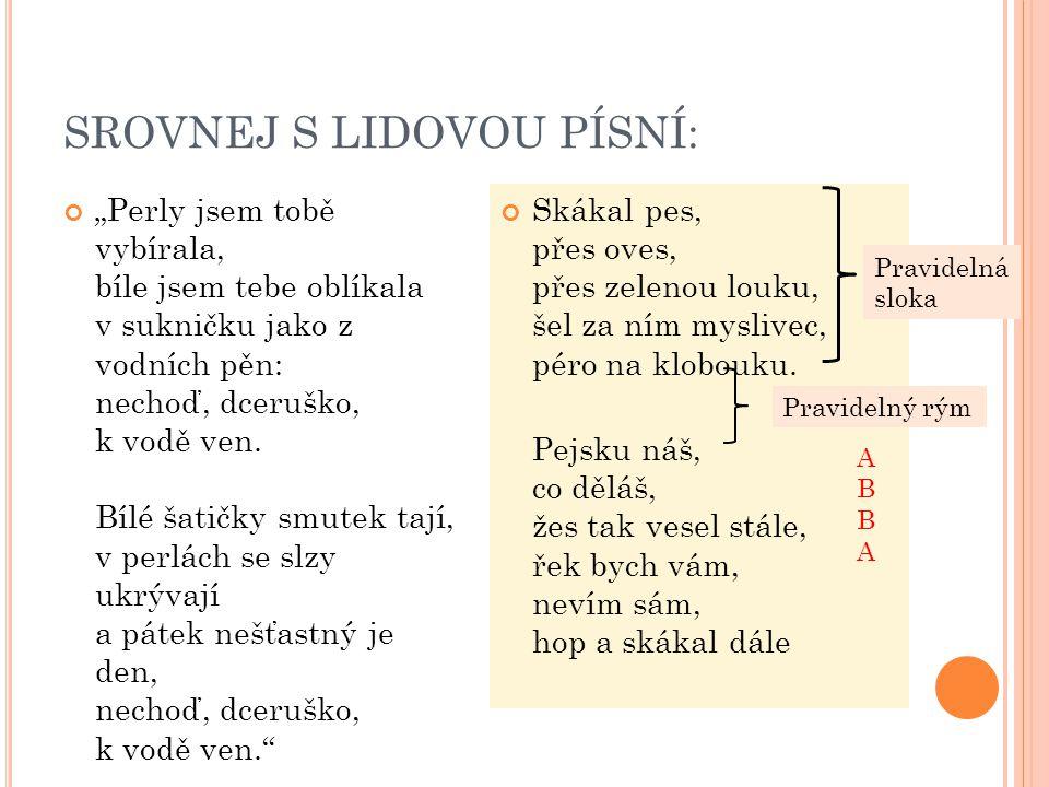 15.Erben volbou slov s určitými hláskami vyvolává zvláštní sluchové dojmy, zvukomalby.