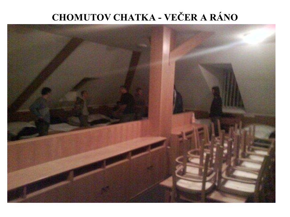 CHOMUTOV CHATKA - VEČER A RÁNO