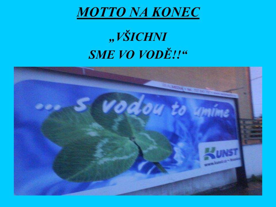 """MOTTO NA KONEC """"VŠICHNI SME VO VODĚ!!"""