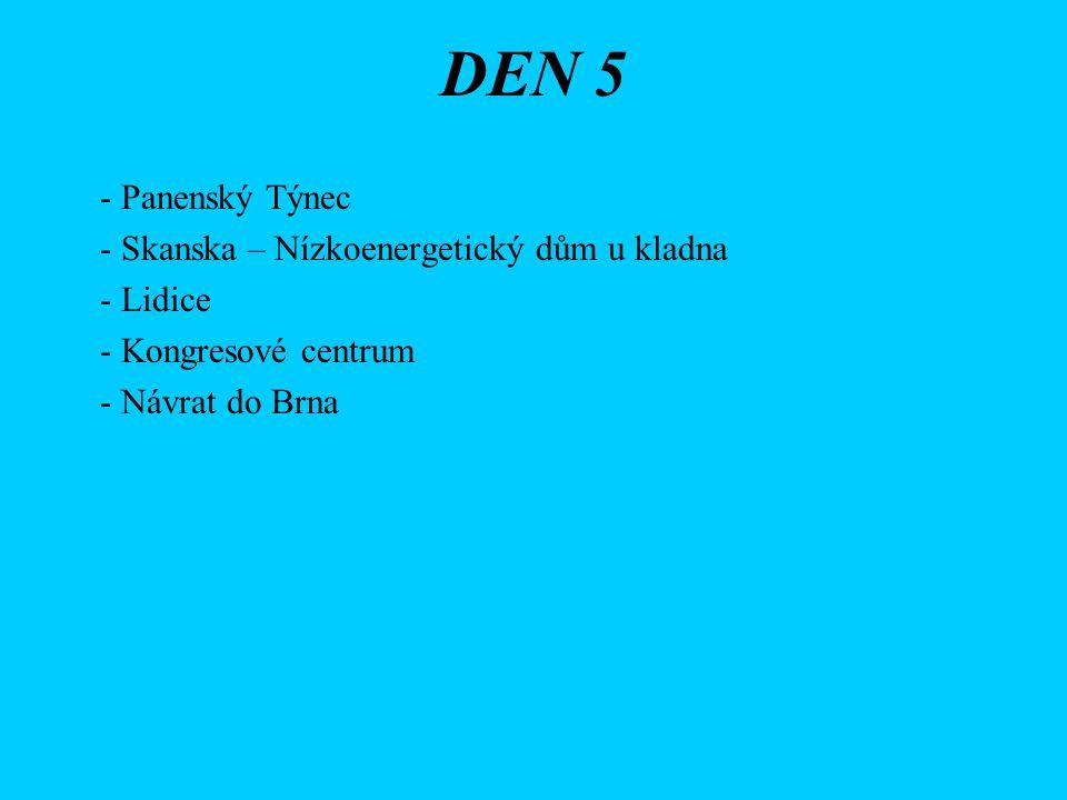 DEN 5 - Panenský Týnec - Skanska – Nízkoenergetický dům u kladna - Lidice - Kongresové centrum - Návrat do Brna