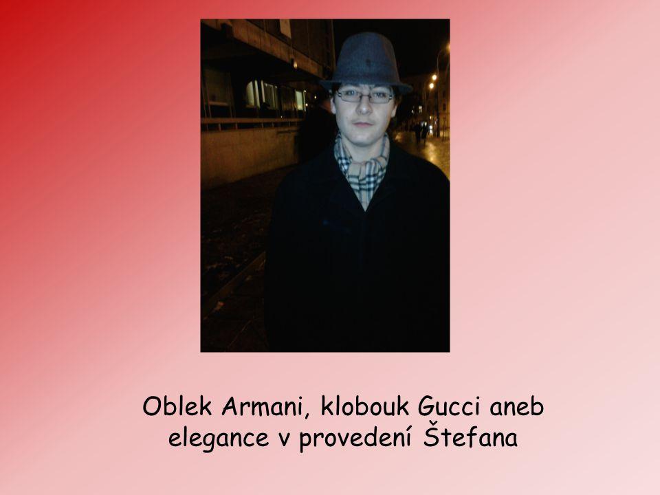 Oblek Armani, klobouk Gucci aneb elegance v provedení Štefana