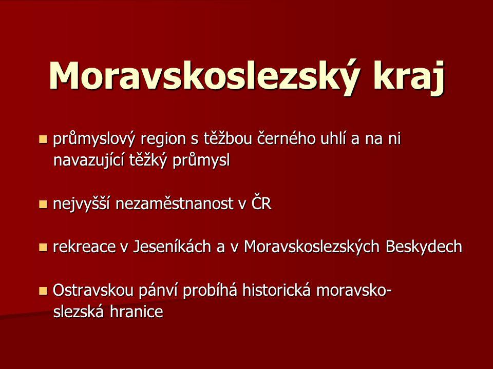 Moravskoslezský kraj průmyslový region s těžbou černého uhlí a na ni průmyslový region s těžbou černého uhlí a na ni navazující těžký průmysl navazují