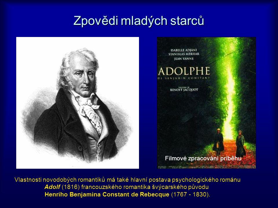 Vlastnosti novodobých romantiků má také hlavní postava psychologického románu Adolf (1816) francouzského romantika švýcarského původu Henriho Benjamina Constant de Rebecque (1767 - 1830).