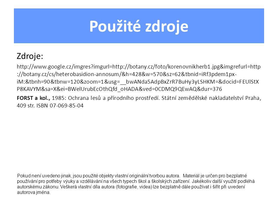 Použité zdroje Zdroje: http://www.google.cz/imgres?imgurl=http://botany.cz/foto/korenovnikherb1.jpg&imgrefurl=http ://botany.cz/cs/heterobasidion-anno