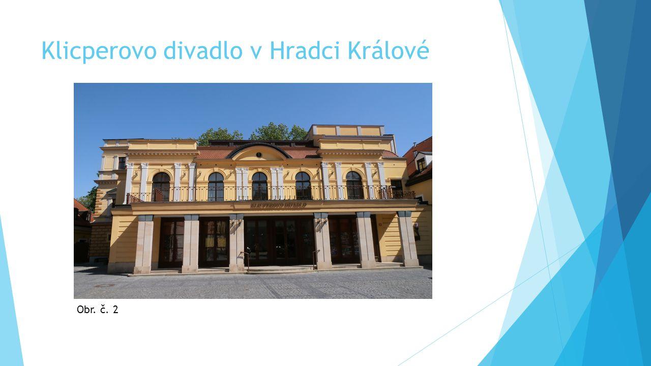 Klicperovo divadlo v Hradci Králové Obr. č. 2