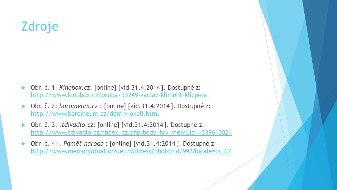 Zdroje  Obr.č. 1: Kinobox.cz: [online] [vid.31.4:2014 ].