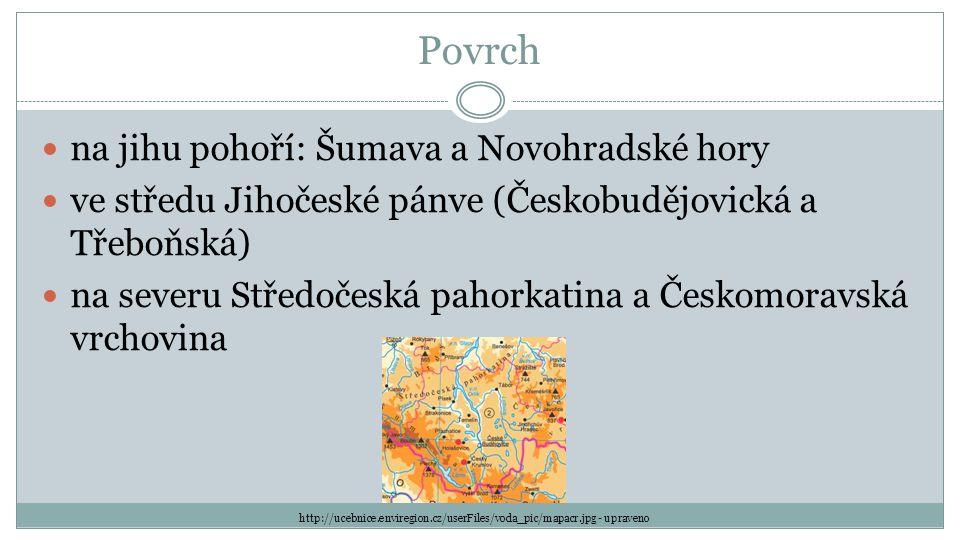Povrch na jihu pohoří: Šumava a Novohradské hory ve středu Jihočeské pánve (Českobudějovická a Třeboňská) na severu Středočeská pahorkatina a Českomor