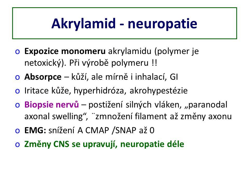 Akrylamid - neuropatie oExpozice monomeru akrylamidu (polymer je netoxický).