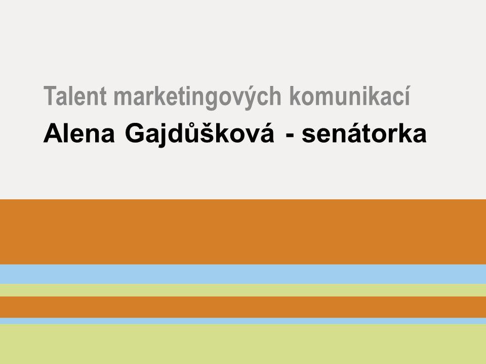 Alena Gajdůšková - senátorka Talent marketingových komunikací