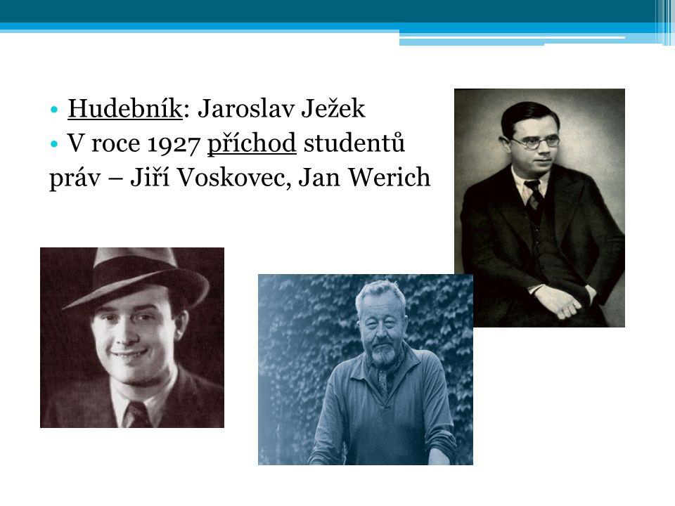 Hudebník: Jaroslav Ježek V roce 1927 příchod studentů práv – Jiří Voskovec, Jan Werich