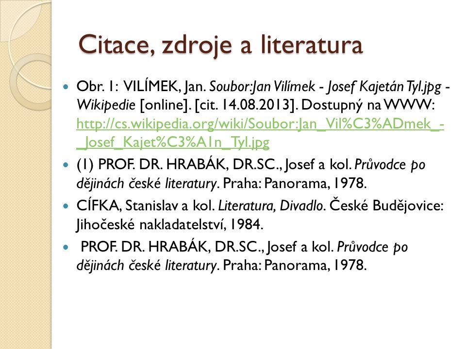 Citace, zdroje a literatura Obr. 1: VILÍMEK, Jan.