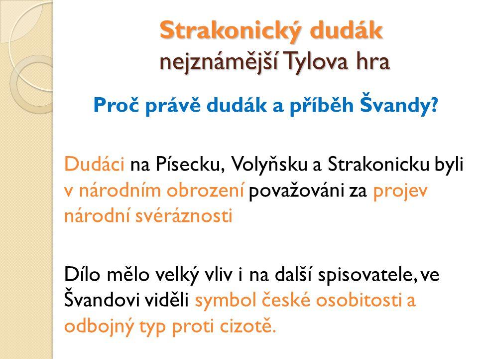 Strakonický dudák nejznámější Tylova hra Proč právě dudák a příběh Švandy.