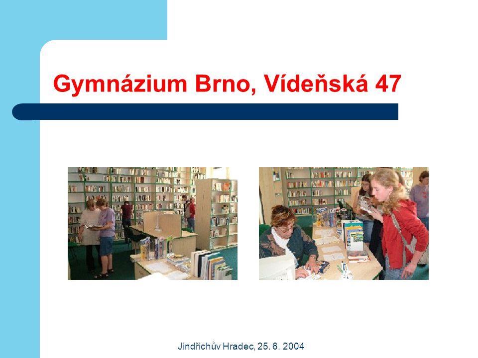 Jindřichův Hradec, 25. 6. 2004 Gymnázium Brno, Vídeňská 47