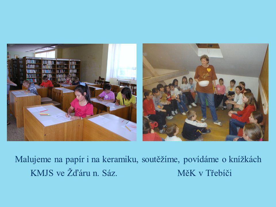 Malujeme na papír i na keramiku, soutěžíme, povídáme o knížkách KMJS ve Žďáru n. Sáz. MěK v Třebíči