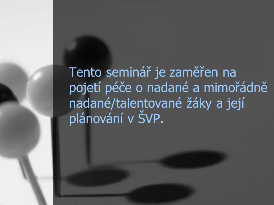 Tento seminář je zaměřen na pojetí péče o nadané a mimořádně nadané/talentované žáky a její plánování v ŠVP.