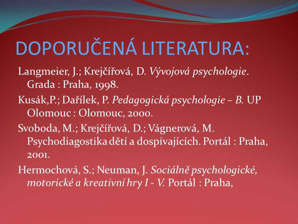DOPORUČENÁ LITERATURA: Langmeier, J.; Krejčířová, D.