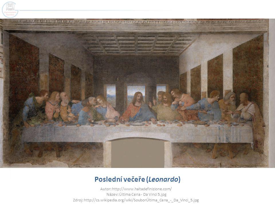 Poslední večeře (Leonardo) Autor: http://www.haltadefinizione.com/ Název: Última Cena - Da Vinci 5.jpg Zdroj: http://cs.wikipedia.org/wiki/SouborÚltim