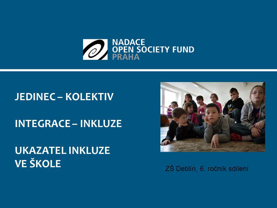 UČÍME SE A ROSTEME VŠICHNI SPOLEČNĚ NADACE OPEN SOCIETY FUND PRAHA Rozvíjí hodnoty otevřené společnosti a demokracie v České republice.
