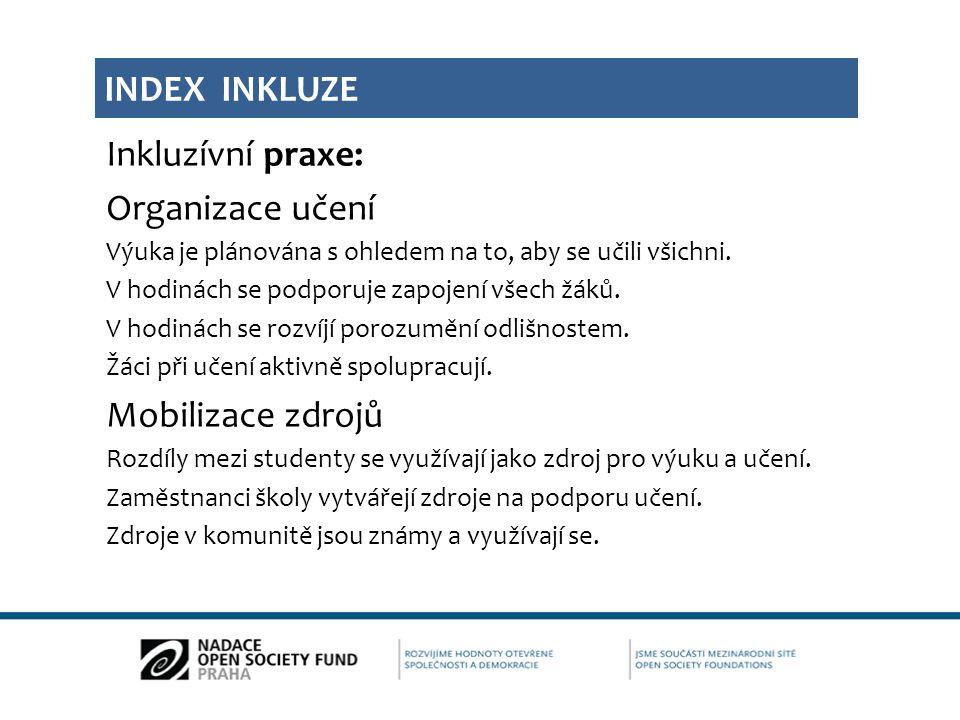 Inkluzívní praxe: Organizace učení Výuka je plánována s ohledem na to, aby se učili všichni.