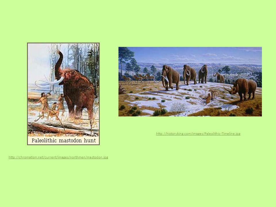 http://historyking.com/images/Paleolithic-Timeline.jpg http://chromatism.net/current/images/northmen/mastodon.jpg