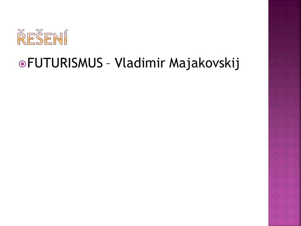  FUTURISMUS – Vladimir Majakovskij