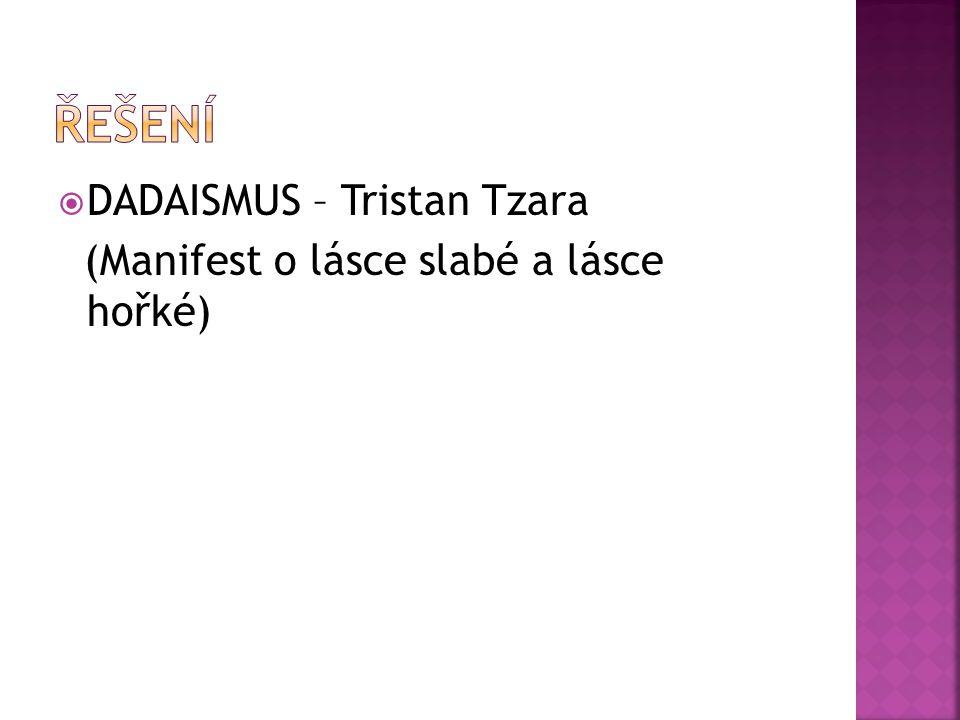  DADAISMUS – Tristan Tzara (Manifest o lásce slabé a lásce hořké)