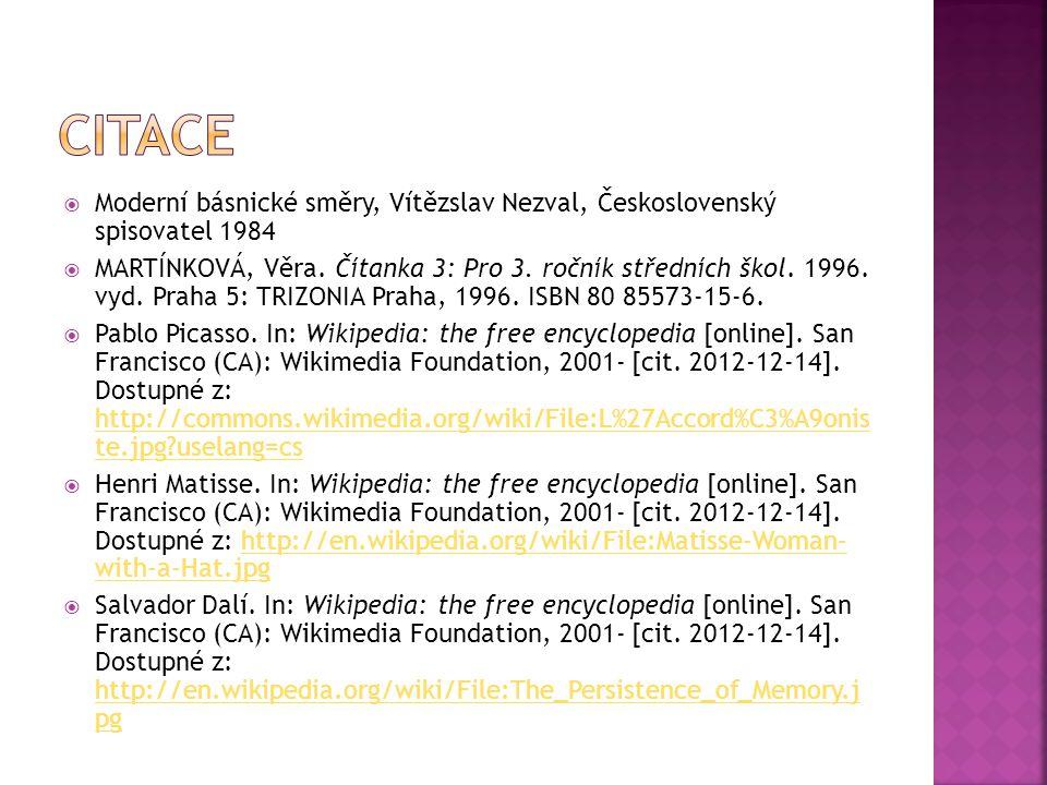  Moderní básnické směry, Vítězslav Nezval, Československý spisovatel 1984  MARTÍNKOVÁ, Věra. Čítanka 3: Pro 3. ročník středních škol. 1996. vyd. Pra