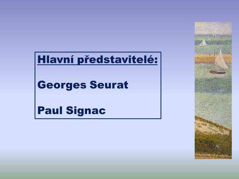 Hlavní představitelé: Georges Seurat Paul Signac