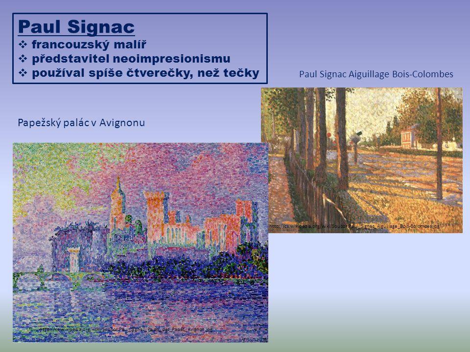 Paul Signac  francouzský malíř  představitel neoimpresionismu  používal spíše čtverečky, než tečky http://cs.wikipedia.org/wiki/Soubor:Paul_Signac_