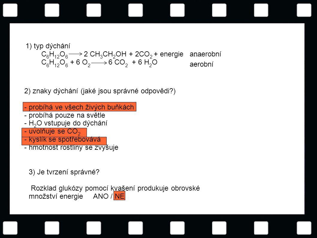 © Letohradské soukromé gymnázium o.p.s. 1) typ dýchání C 6 H 12 O 6 2 CH 3 CH 2 OH + 2CO 2 + energie.... C 6 H 12 O 6 + 6 O 2 6 CO 2 + 6 H 2 O.... aer