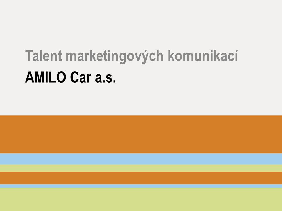 AMILO Car a.s. Talent marketingových komunikací