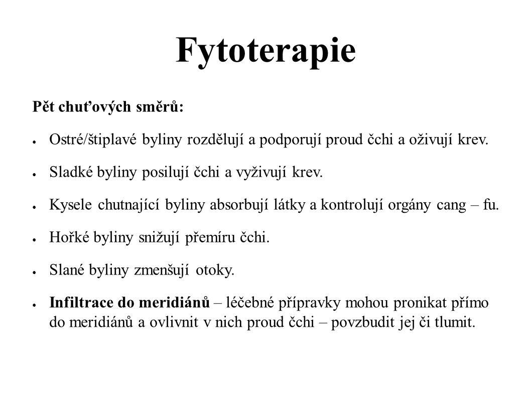 Fytoterapie Pět chuťových směrů: ● Ostré/štiplavé byliny rozdělují a podporují proud čchi a oživují krev. ● Sladké byliny posilují čchi a vyživují kre