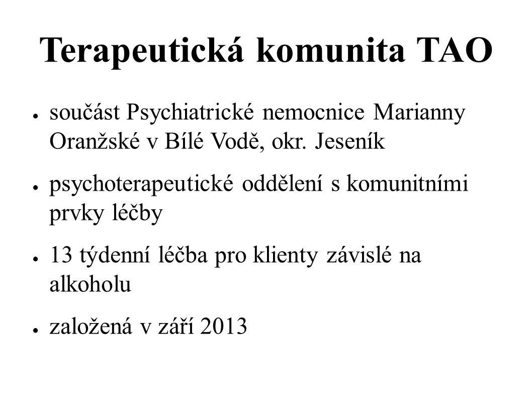 Terapeutická komunita TAO ● součást Psychiatrické nemocnice Marianny Oranžské v Bílé Vodě, okr. Jeseník ● psychoterapeutické oddělení s komunitními pr