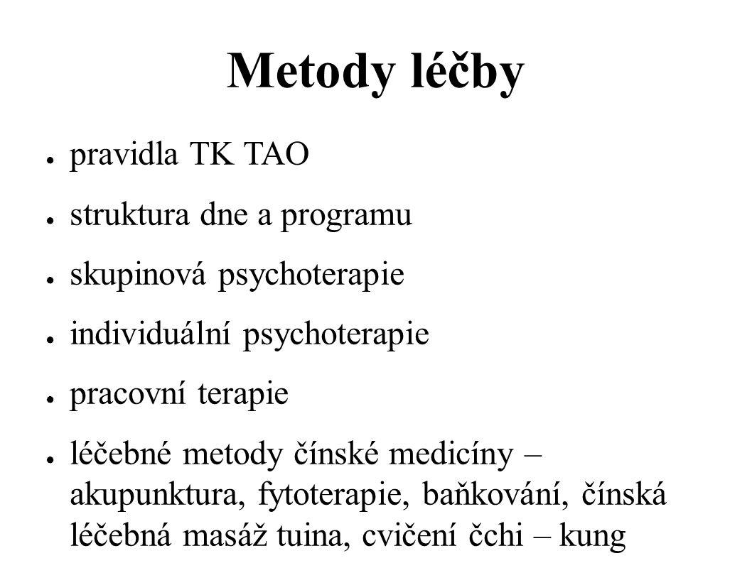 Metody léčby ● pravidla TK TAO ● struktura dne a programu ● skupinová psychoterapie ● individuální psychoterapie ● pracovní terapie ● léčebné metody č