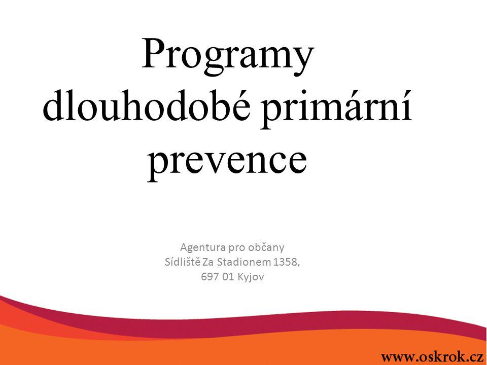 Programy dlouhodobé primární prevence Agentura pro občany Sídliště Za Stadionem 1358, 697 01 Kyjov