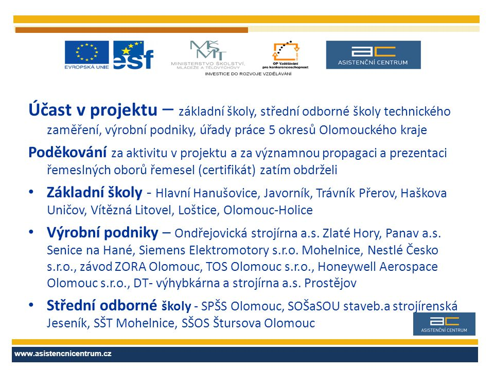 Účast v projektu – základní školy, střední odborné školy technického zaměření, výrobní podniky, úřady práce 5 okresů Olomouckého kraje Poděkování za a