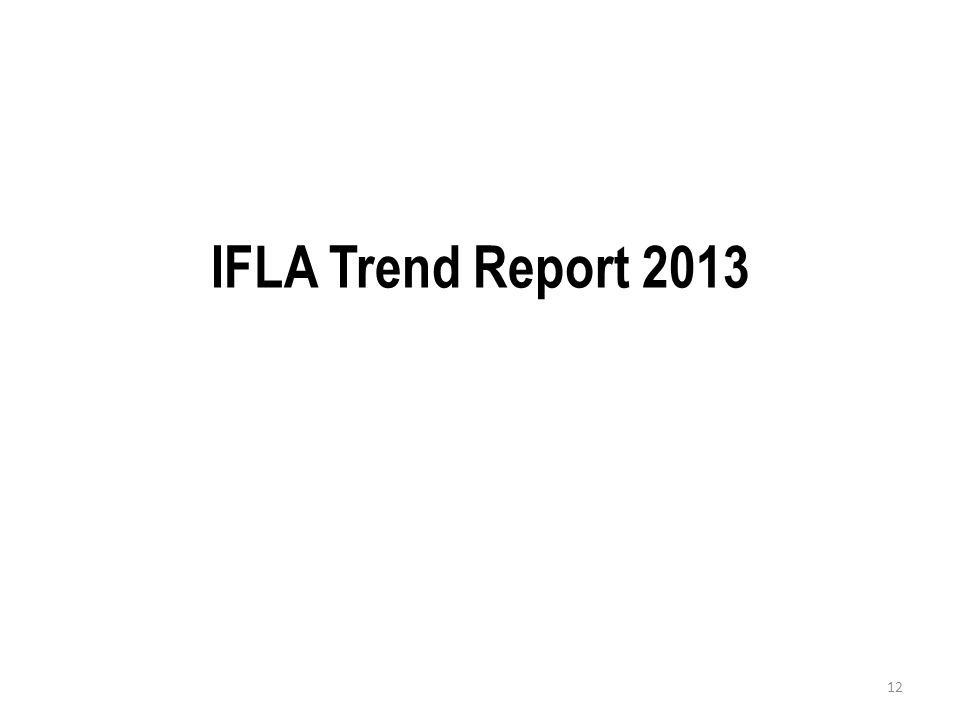 IFLA Trend Report 2013 12